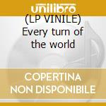 (LP VINILE) Every turn of the world lp vinile di Christopher Cross