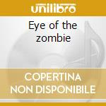 Eye of the zombie cd musicale