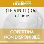 (LP VINILE) Out of time lp vinile