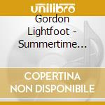 Summertime dream cd musicale di Lightfoot Gordon