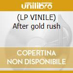(LP VINILE) After gold rush lp vinile di Neil Young