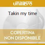 Takin my time cd musicale di Bonnie Raitt