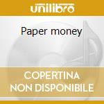 Paper money cd musicale di Montrose