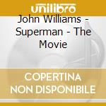 Superman the movies cd musicale di Ost