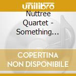 SOMETHING SENTIMENTAL                     cd musicale di THE NUTTREE QUARTET