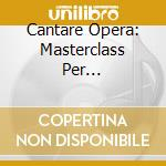 CANTARE OPERA:  . 4 CD + 1 CD-ROM MIDI.   cd musicale di ARTISTI VARI