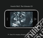 Howlin' Wolf - The Ultimate Cd cd musicale di Howlin' Wolf
