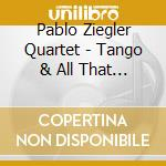 Tango.. 07 cd musicale di ZIEGLER PABLO QUARTET