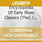 THE ENCYCLOPEDIA OF EARLY BLUES/2CD cd musicale di ARTISTI VARI
