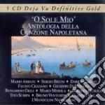 O SOLE MIO/ANTOL.NAPOLETANA/5CD cd musicale di ARTISTI VARI
