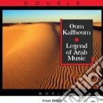 Legend of arab music cd musicale di Oum Kalthoum