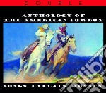 Anthology of the american cowboy cd musicale di Miscellanee