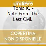 Tonio K. - Note From The Last Civil. cd musicale di K. Tonio