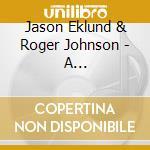 Jason Eklund & Roger Johnson - A Streamliner'S Duet cd musicale di Jason eklund & roger johnson