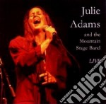 Julie Adams & Mountain Stage Band - Live cd musicale di Julie adams & mountain stage b
