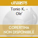 Ole' - cd musicale di K. Tonio