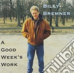 A good week's work - cd musicale di Bremner Billy