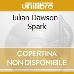 Spark - cd musicale di Dawson Julian