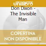 Don Dixon - The Invisible Man cd musicale di Don Dixon