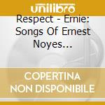 Ernie: Songs Of Ernest Noyes Brookings cd musicale di ERNIE