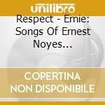 SONGS OF ERNEST NOYES BROOKINGS cd musicale di ERNIE