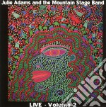 Julie Adams & Mountain Stage Band - Live V.2 Feat.B.Cockburn cd musicale di Julie adams & mountain stage b