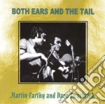 Martin Carthy & Dave Swarbrick - Both Ears And The Tail cd musicale di Martin carthy & dave swarbrick