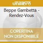 Beppe Gambetta - Rendez-Vous cd musicale di GAMBETTA BEPPE