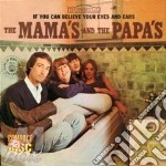 IF YOU CAN BELIEVE YOUR EYES AND EAR cd musicale di MAMAS & PAPAS