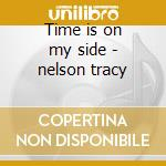 Time is on my side - nelson tracy cd musicale di Tracy Nelson