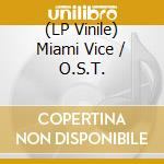 (LP VINILE) Miami vice lp vinile di Ost
