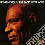 Howlin' Wolf - The Back Door Wolf cd musicale di HOELIN'WOLF