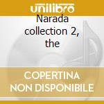 Narada collection 2, the cd musicale di Artisti Vari