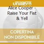 Raise your fist and hell cd musicale di Alice Cooper