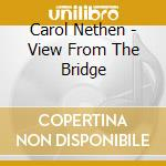 View from the bridge, a cd musicale di Carol Nethen
