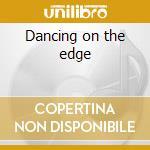 Dancing on the edge cd musicale di Bianco Matt