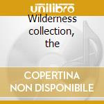 Wilderness collection, the cd musicale di Artisti Vari