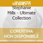 The ultimate collection cd musicale di Stephanie Mills