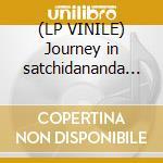 (LP VINILE) Journey in satchidananda (180gr) lp vinile