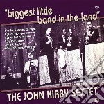 Biggest little band in... cd musicale di The john kirby sexte