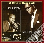 Milt Jackson & J.j. Johnson - A Date In New York cd musicale di Milt jackson & j.j.
