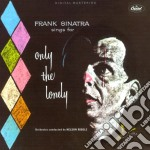 ONLY THE LONELY cd musicale di SINATRA FRANK