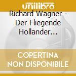 L'OLANDESE VOLANTE (OPERA COMPLETA) cd musicale di Richard Wagner