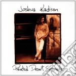 Kadison, Joshua - Painted Desert Serenade cd musicale di KADISON JOSHUA