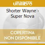 Super nova cd musicale di Wayne Shorter