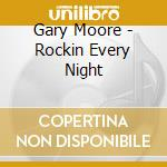 Rockin every night cd musicale di Gary Moore