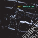 OMD Orchestral Manouvres In The Dark - Sugar Tax cd musicale di O.M.D.