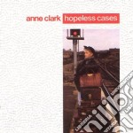 Hopeless cases cd musicale di Anne Clark