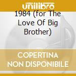 1984 (FOR THE LOVE OF BIG BROTHER) cd musicale di EURYTHMICS