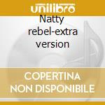 Natty rebel-extra version cd musicale di U-roy